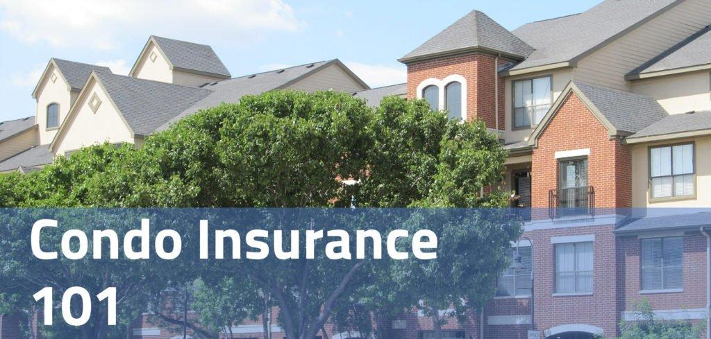 Condo Insurance 101