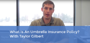 What Is An Umbrella Insurance Policy – With Taylor Gilbert