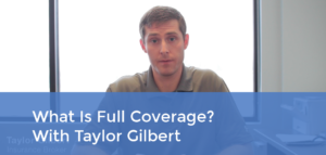 What Is Full Coverage – With Taylor Gilbert