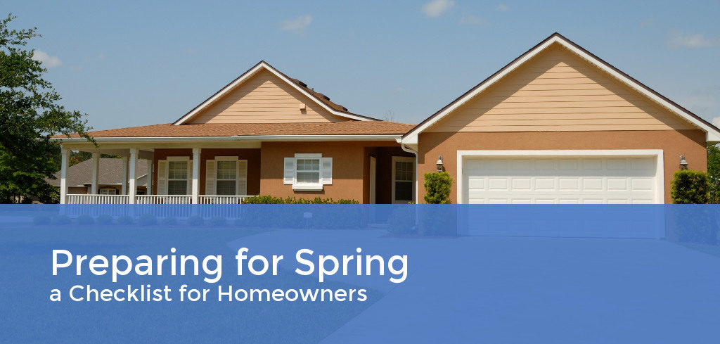 Preparing for Spring – A Checklist for Homeowners