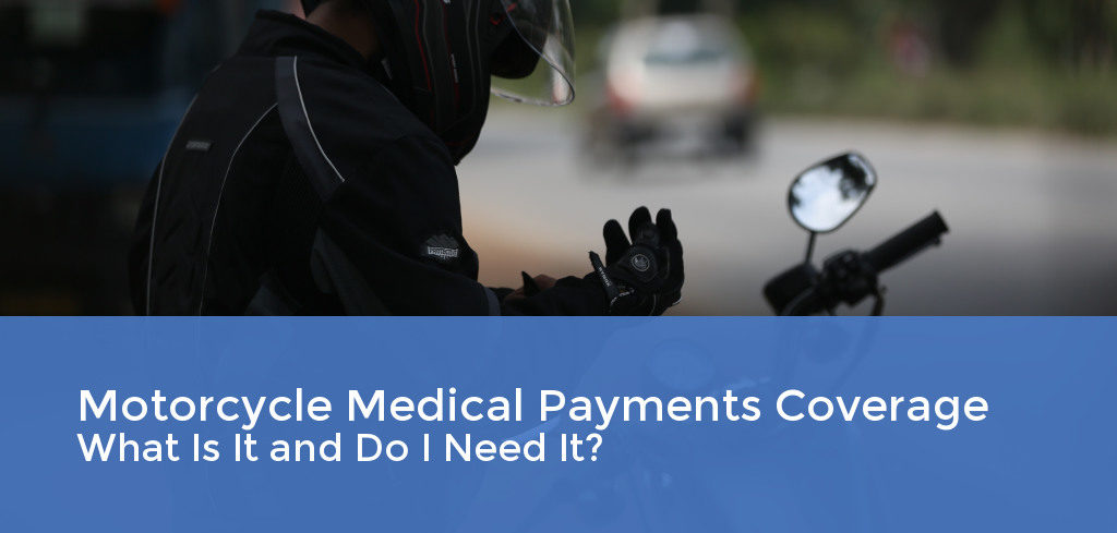 Motorcycle Medical Payments Coverage