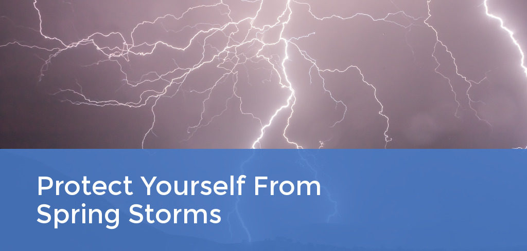 Protect Yourself from Spring Storms