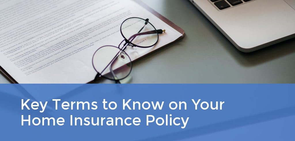 Key Terms to Know on Your Home Insurance Policy