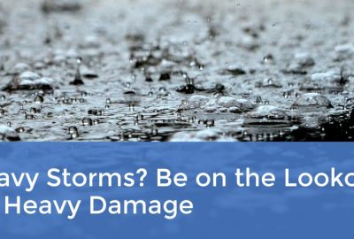 Heavy Storms? Be on the Lookout for Heavy Damage