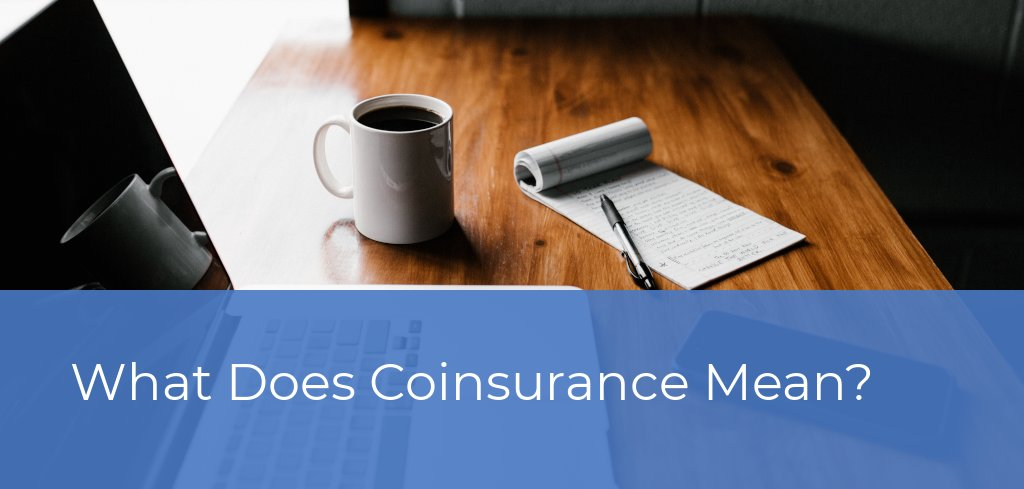 What Does Coinsurance Mean? | Atlas Insurance Brokers ...