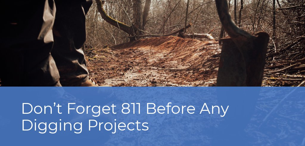Don't forget 811 before any digging projects